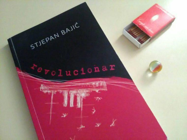 """""""Revolucionar"""" Stjepana Bajića – najoriginalnija recentna zbirka poezije u Hrvatskoj?"""