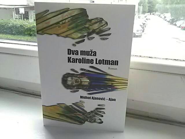 """Prikaz kriminalističkog romana """"Dva muža Karoline Lotman"""" autora Midhata Ajanovića Ajana"""